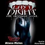 Last Night: Wantonly Wicked, Book 1   Alana Melos