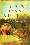 Front cover for the book All She Ever Wanted by Lynn Austin