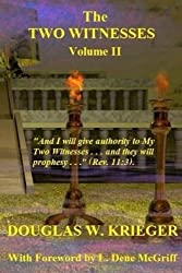 THE TWO WITNESSES - Vol. II: I will give authority to My Two Witnesses (Volume 2)