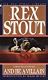 Front cover for the book And Be a Villain by Rex Stout