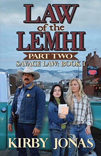 Law of the Lemhi: Part Two (Savage Law Book 1)