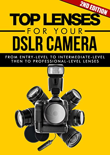 Photography Top Lenses For Your Dslr Camera 2nd Edition Pictures