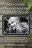 Southern Mountaineers in Silent Films, J. W. Williamson, 0786474033