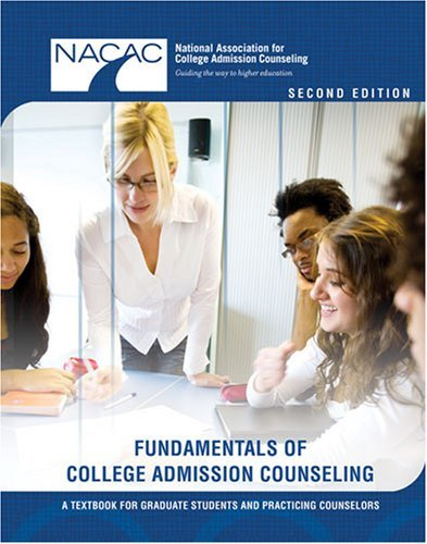 By Nat. Asso. for Col. Admission Counseling Fundamentals of College Admission Counseling: A Textbook for Graduate Students and Practicing Counse (2nd Second Edition) [Hardcover]
