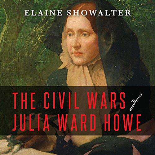 - The Civil Wars of Julia Ward Howe: A Biography