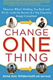 Change One Thing: Discover What's Holding You Back – and Fix It – With the Secrets of a Top Executive Image Consultant (NTC Self-Help)