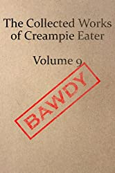 The Collected Works of Creampie Eater Volume 9