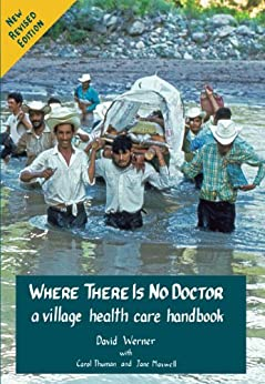 Where There Is No Doctor by [Werner, David, Thuman,Carol, Maxwell,Jane]