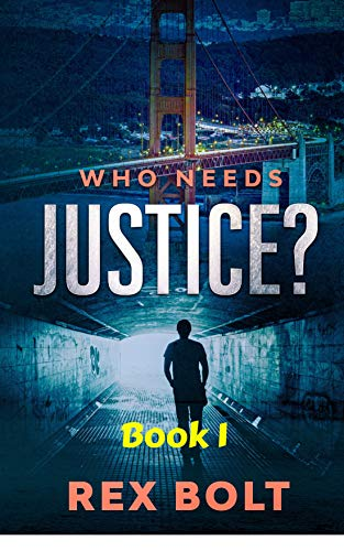 Book: Who Needs Justice? (Chris Seely Vigilante Justice Book 1) by Rex Bolt