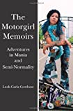 The Motorgirl Memoirs, Leah-Carla Gordone, 1439248818