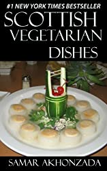 Top 30 SCOTTISH VEGETARIAN Recipes in Just And Only 3 Steps (English Edition)