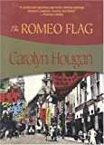 The Romeo Flag, Carolyn Hougan, 1933397136