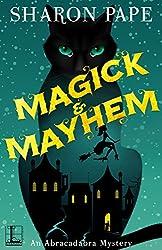 Magick & Mayhem (An Abracadabra Mystery)