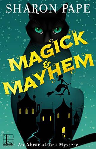 Magick & Mayhem (An Abracadabra Mystery Book 1) -