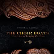 The Choir Boats: Longing for Yount, Book 1 | Daniel A. Rabuzzi