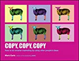 Copy, Copy, Copy: How to Do Smarter Marketing by Using Other People's Ideas
