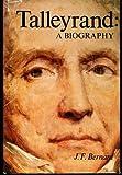 Talleyrand;: A biography,
