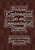 Protein Conformation As an Immunological Signal, Celada, Franco and Schumaker, Verne N., 1461337801