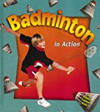 Badminton in Action (Sports in Action)