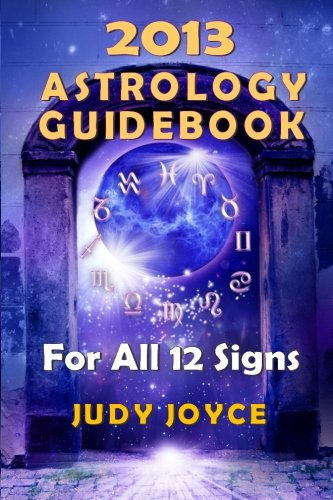Download 2013 Astrology Guidebook: For All 12 Signs PDF