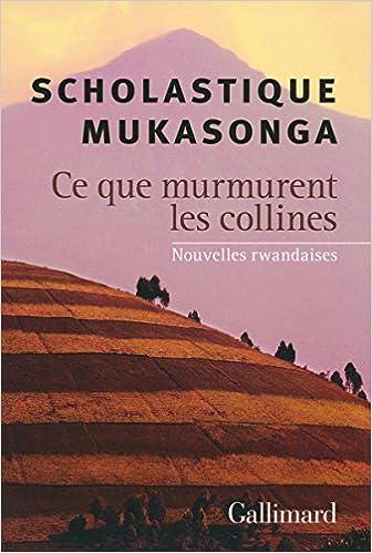 Ce que murmurent les collines: Nouvelles rwandaises - Mukasonga Scholastique sur Bookys
