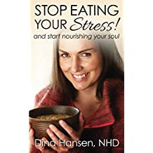 Stop Eating Your Stress! and start nourishing your soul