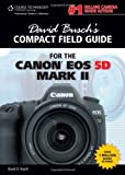David Busch's Compact Field Guide for the Canon EOS 5D Mark II (David Busch's Digital Photography Guides)