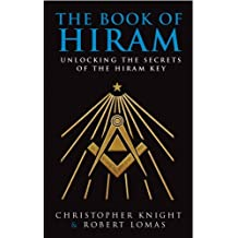 The Book Of Hiram: Unlocking the Secrets of the Hiram Key by Christopher Knight (5-Feb-2004) Paperback