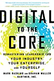 Digital to the Core: Remastering Leadership for Your Industry, Your Enterprise, and Yourself Pdf