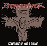 Goregrind Is Not a Crime