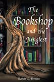 The Bookshop and the Junglest (Volume 1)