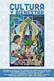 img - for Cultura Y Bienestar: MesoAmerican Based Healing and Mental Health Practice Based Evidence book / textbook / text book