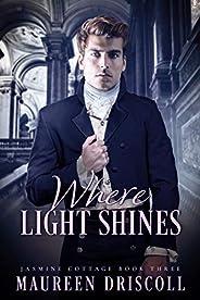 Where Light Shines (Jasmine Cottage Book 3)