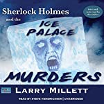 Sherlock Holmes and the Ice Palace Murders: A Minnesota Mystery, Book 2 | Larry Millett