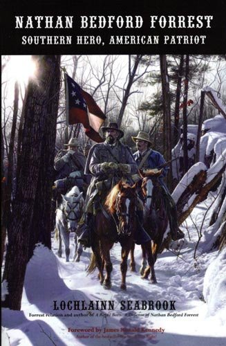 By Lochlainn Seabrook Nathan Bedford Forrest: Southern Hero, American Patriot (2nd (expanded)) [Paperback] pdf epub