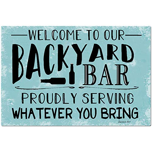 Dyenamic Art Welcome to Our Backyard Bar Metal Sign 8x12 Pool Sign Home Decor Bar Sign Bar Decor Made in USA