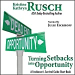 Turning Setbacks into Opportunity: A Freelancer's Survival Guide Short Book | Kristine Kathryn Rusch