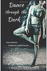Dance through the Dark Paperback