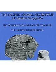 The Sacred Animal Necropolis at North Saqqara: Mother of Apis and Baboon Catacombs