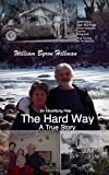 The Hard Way, William Byron Hillman, 0970623429