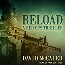 Reload: A Red Ops Thriller Audiobook by David McCaleb Narrated by Paul Costanzo