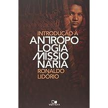 Introducao A Antropologia Missionaria