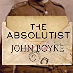 The Absolutist | John Boyne
