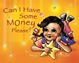 Can I Have Some Money Please? by Twyla Prindle (2008-12-02)