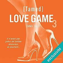 Tamed (Love Game 3) | Livre audio Auteur(s) : Emma Chase Narrateur(s) : Benoît Berthon