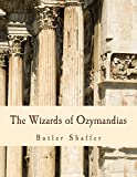 The Wizards of Ozymandias: Reflections on the Decline and Fall