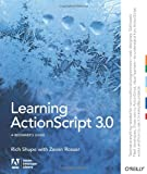 Learning ActionScript 3.0, Rich Shupe and Zevan Rosser, 059652787X