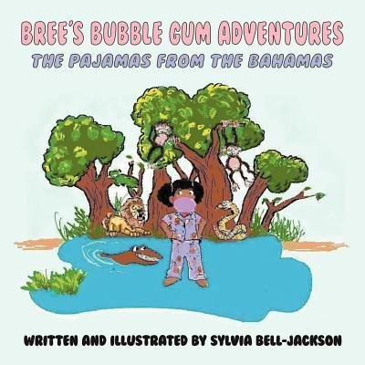 [ [ [ Bree's Bubble Gum Adventures: The Pajamas from the Bahamas [ BREE'S BUBBLE GUM ADVENTURES: THE PAJAMAS FROM THE BAHAMAS ] By Bell-Jackson, Sylvia ( Author )Feb-14-2012 Paperback (Bree Bubbles)