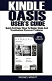 Kindle Oasis User's Guide: Quick And Easy Ways To
