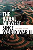 The Rural Midwest since World War II, Anderson, J. L., 0875806945